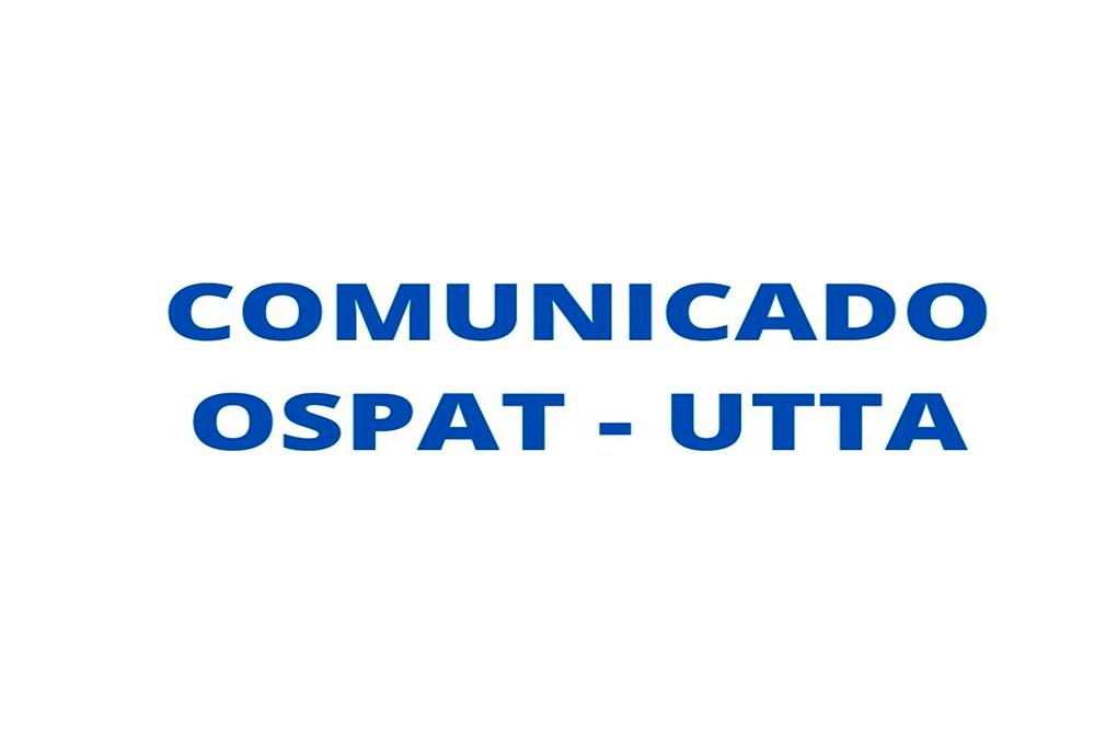 Comunicado OSPAT-UTTA